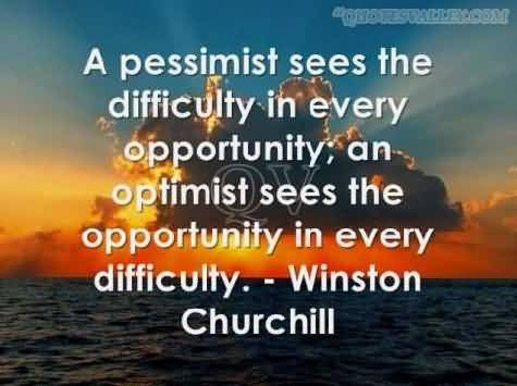 a-pessimist-sees-the-difficulty-in-every-opportunity-2
